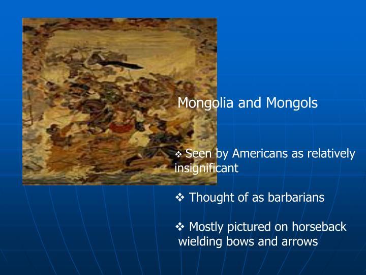 Mongolia and Mongols