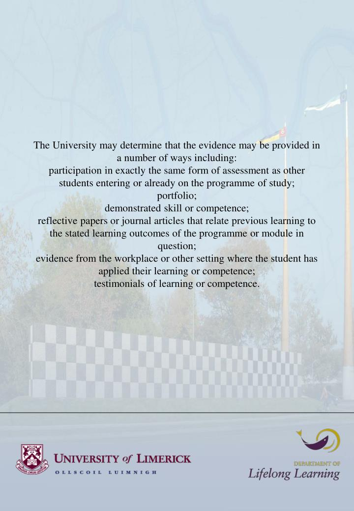 The University may determine that the evidence may be provided in a number of ways including:
