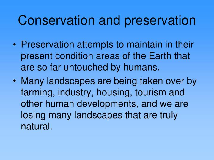 Conservation and preservation