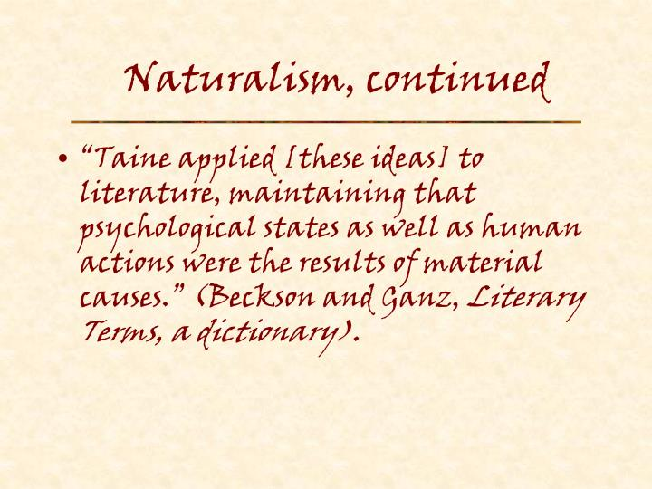 Naturalism, continued