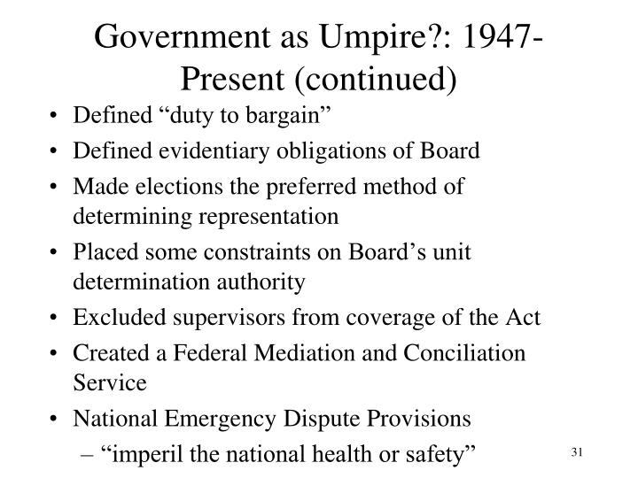 Government as Umpire?: 1947- Present (continued)