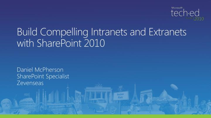 Build Compelling Intranets and Extranets with SharePoint 2010