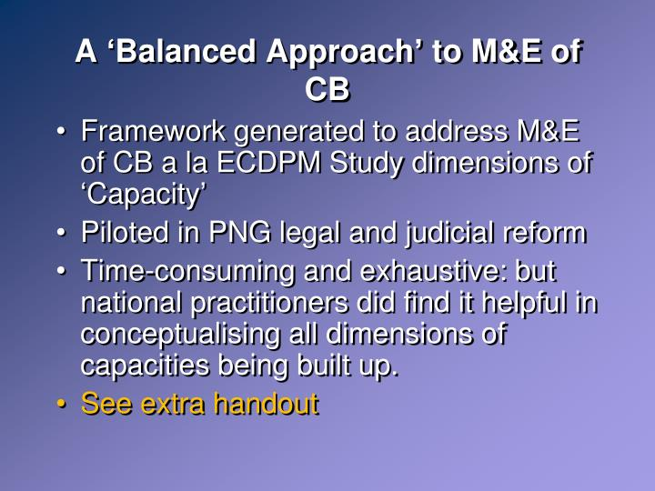 A 'Balanced Approach' to M&E of CB