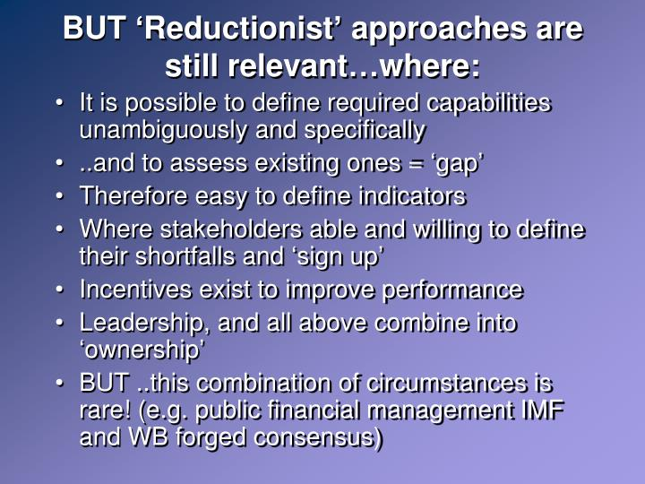 BUT 'Reductionist' approaches are still relevant…where: