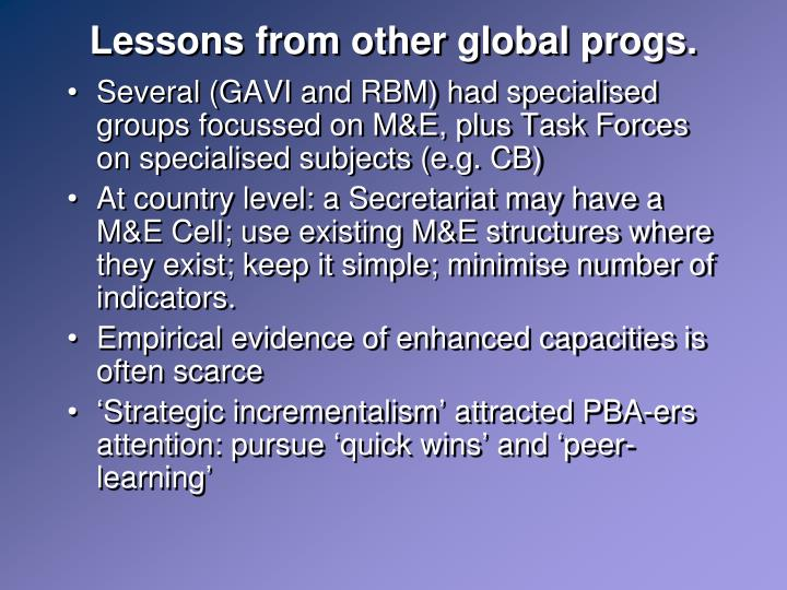 Lessons from other global progs.