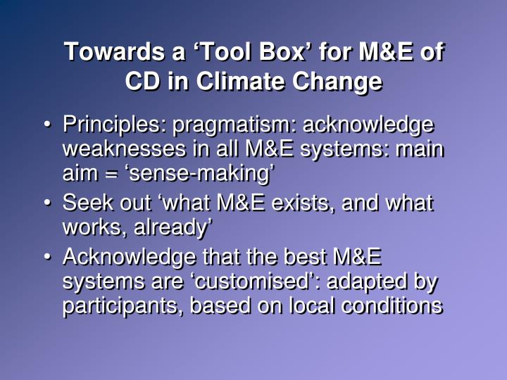 Towards a 'Tool Box' for M&E of CD in Climate Change