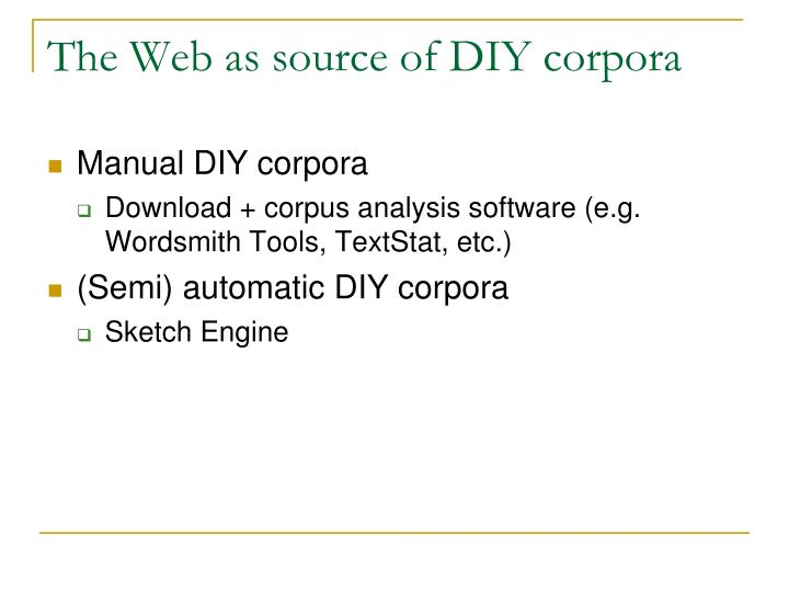 The Web as source of DIY corpora