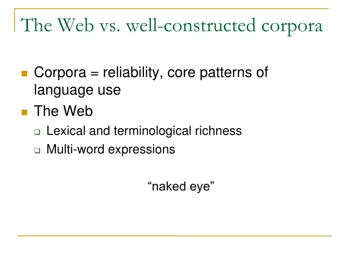 The Web vs. well-constructed corpora