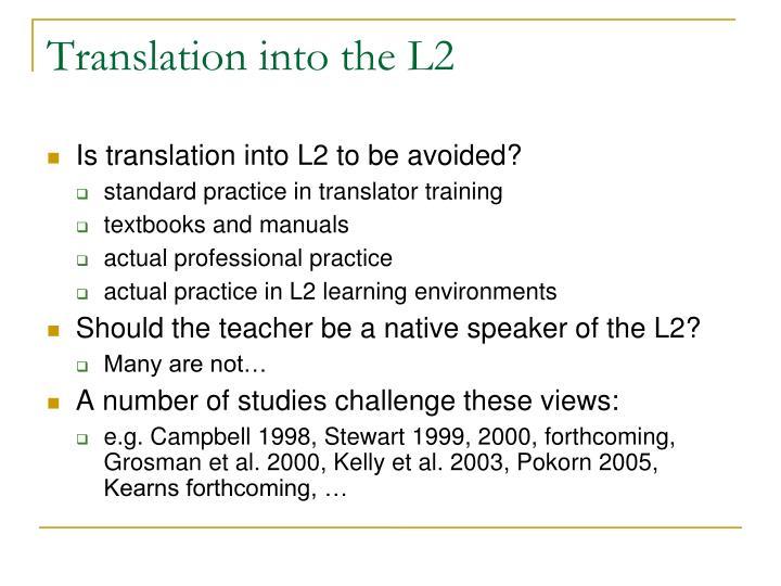 Translation into the L2