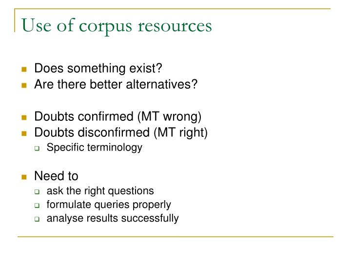 Use of corpus resources