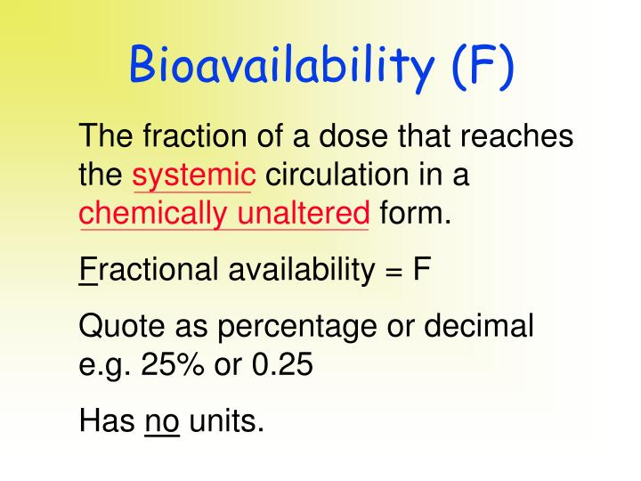 Bioavailability (F)