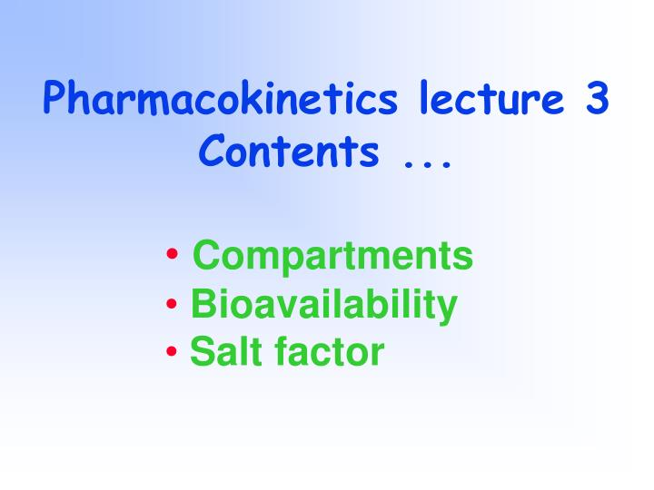 Pharmacokinetics lecture 3 contents