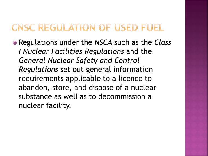 CNSC Regulation of used fuel