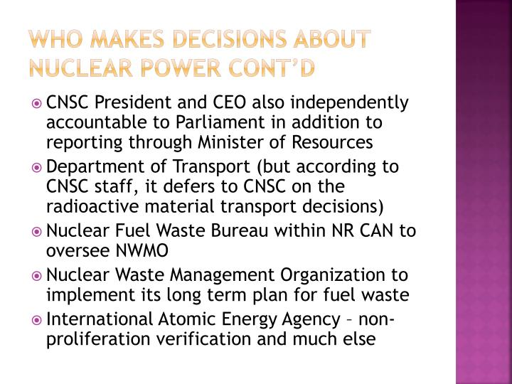 Who makes decisions about nuclear power cont'd