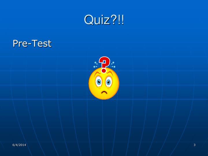 Quiz?!!
