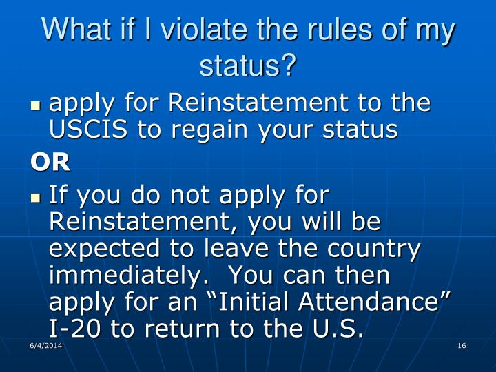 What if I violate the rules of my status?