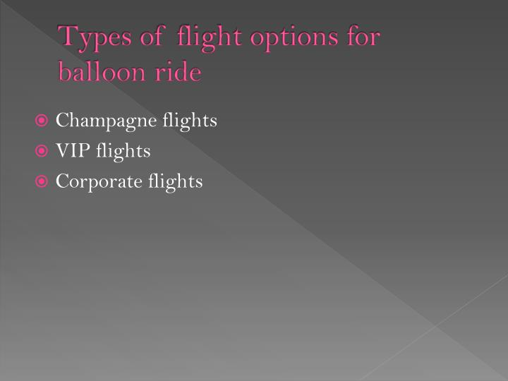 Types of flight options for balloon ride