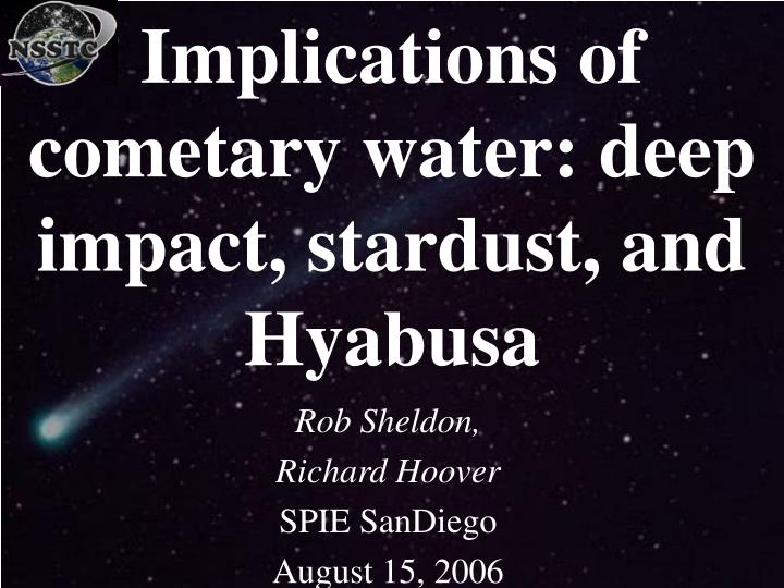implications of cometary water deep impact stardust and hyabusa n.