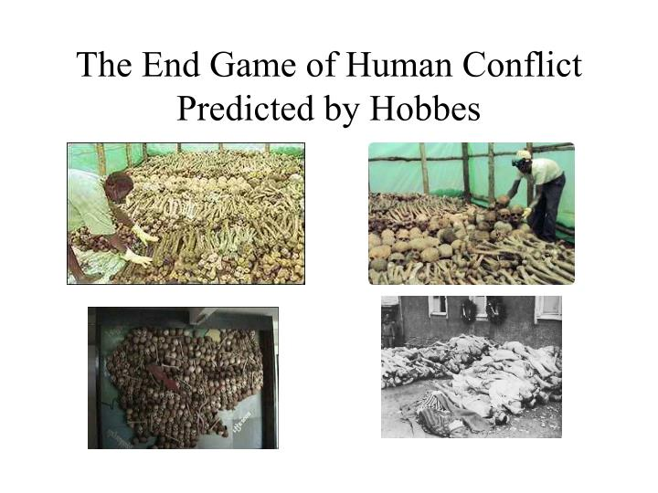 the end game of human conflict predicted by hobbes n.