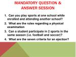 mandatory question answer session