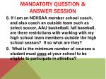 mandatory question answer session2