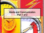 media and communication part 1 of 2