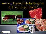are you responsible for keeping the food supply safe