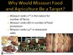 why would missouri food and agriculture be a target