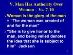 v man has authority over woman vs 7 102
