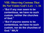 viii observing customs that do not violate god s law v 16