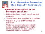 pre licensing screening for quality monitoring