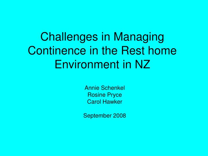 challenges in managing continence in the rest home environment in nz n.