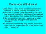 commode withdrawal