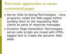 two basic approaches to create customized pages