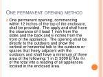 one permanent opening method