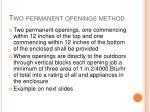 two permanent openings method