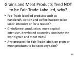 grains and meat products tend not to be fair trade labelled why
