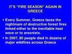 it s fire season again in greece