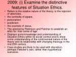 2009 i examine the distinctive features of situation ethics