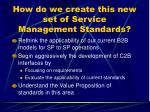 how do we create this new set of service management standards