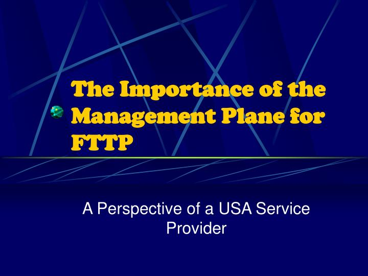 the importance of the management plane for fttp n.