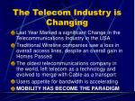 the telecom industry is changing