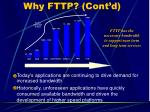 why fttp cont d
