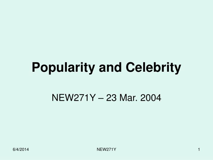 popularity and celebrity n.