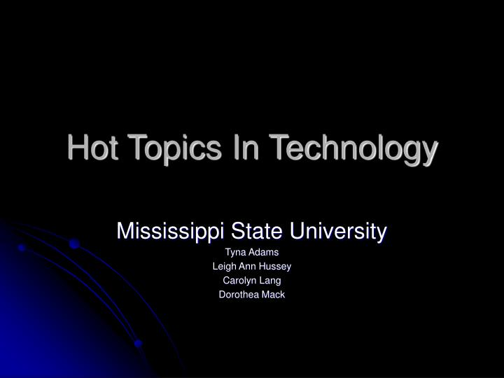 hot topics in technology n.