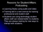reasons for student affairs podcasting