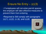 ensure no entry c 3