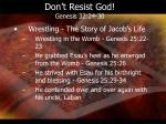 don t resist god genesis 32 24 30