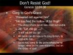 don t resist god genesis 32 24 301