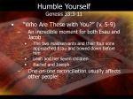 humble yourself genesis 33 3 111